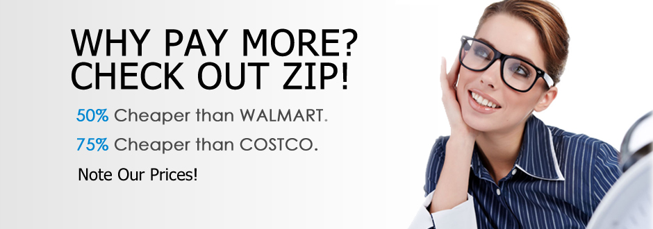 Why pay more, checkout zipoptical, 50% cheaper than walmart, 75% cheaper than Costco.